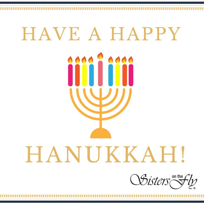Happy Hanukkah Sisters!