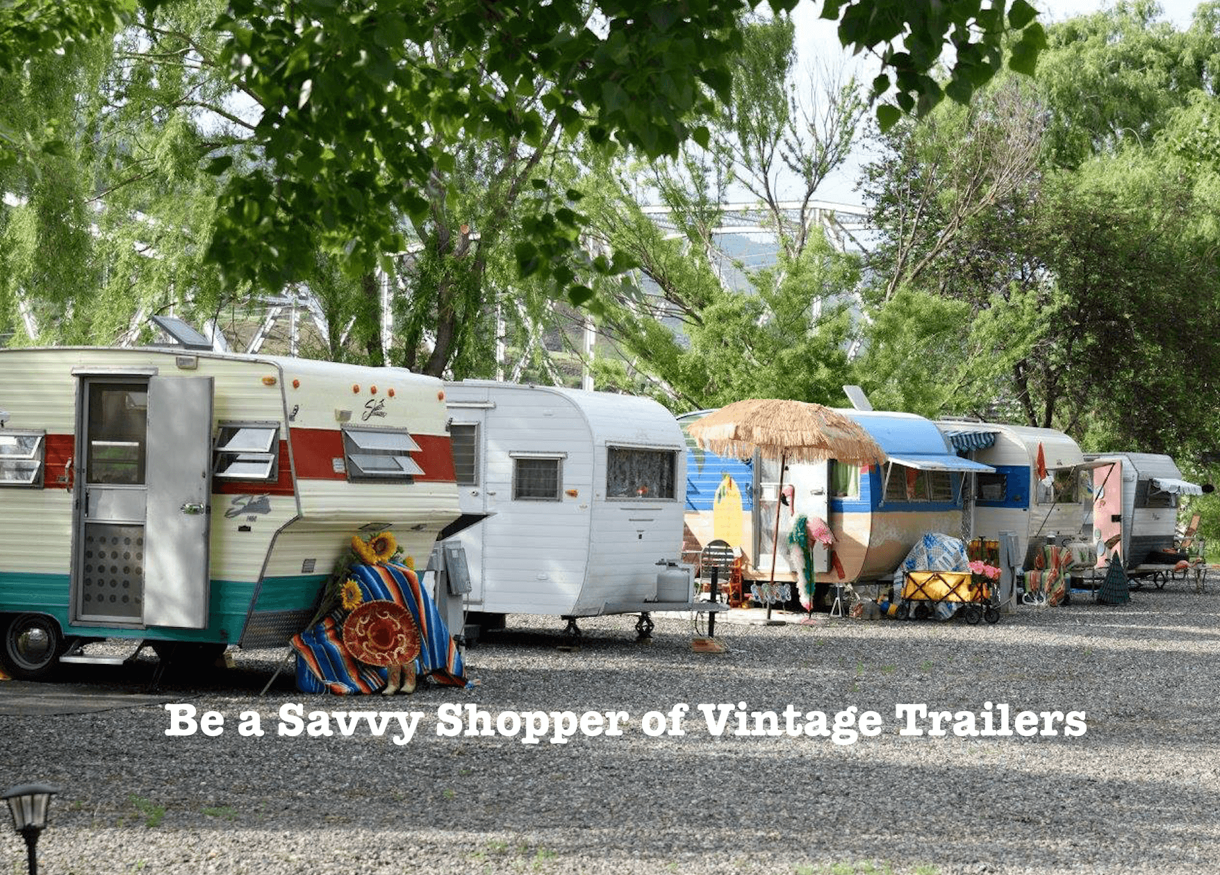 Be a Savvy Shopper of Vintage Trailers