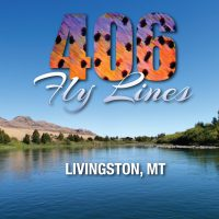 406 Fly Lines - In the heart of Big Sky Country