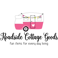 Roadside Cottage Fun Items For Camping and Every Day Living